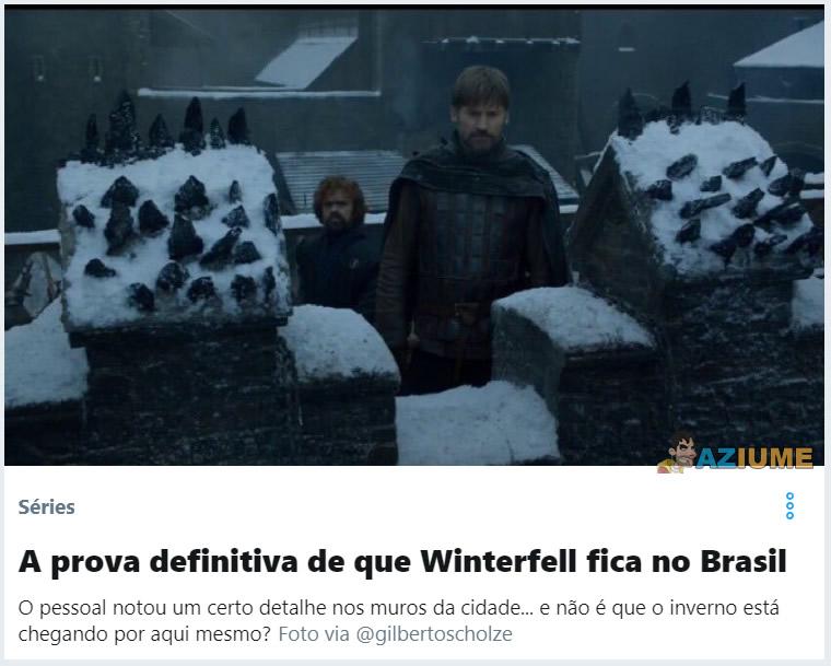 A prova definitiva de que Winterfell fica no Brasil