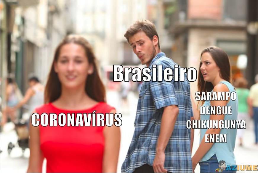 E esse coronavírus aí, hein?