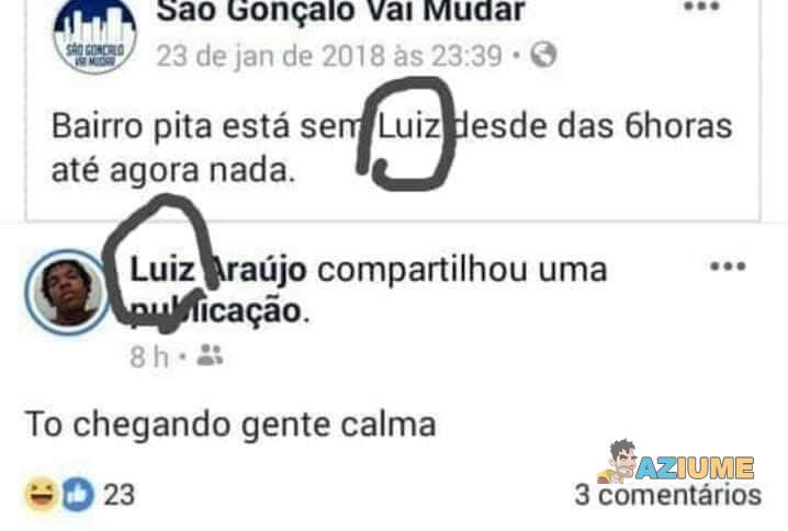 O Luiz tá chegando aí