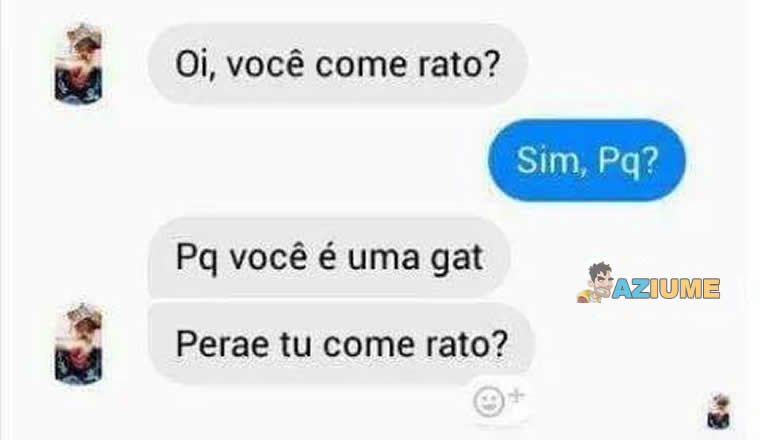 Você come rato?