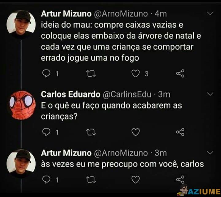 A ideia seria perfeita se não fosse o Carlos