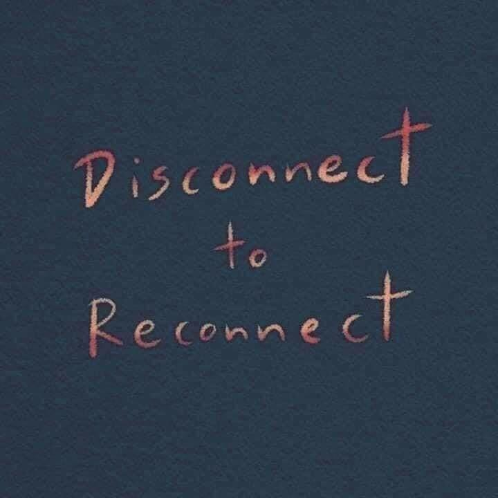 Desconecte para reconectar