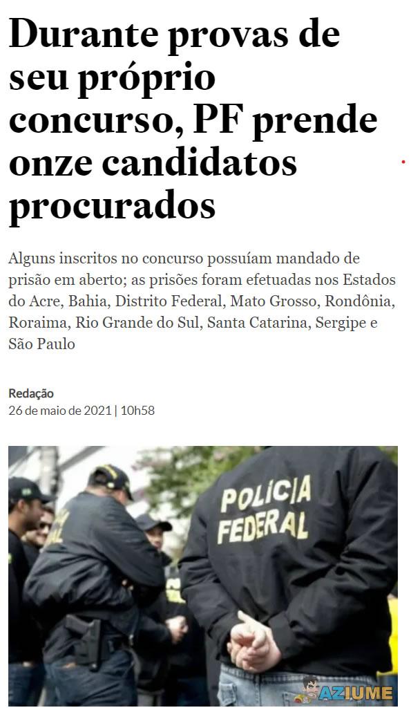 A Polícia Federal prendeu onze candidatos procurados que se candidatavam à Polícia
